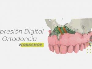 workshop-impresion-digital-ortodoncia